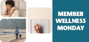 Member Wellness Monday: Women Sleeping; Women walking her dog; gratitude journal